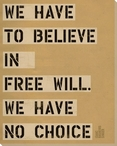 We Have to Believe... Saying Wrapped Canvas Giclee Print Wall Art
