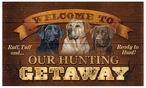 Welcome to Our Hunting Getaway Dogs Wood Sign