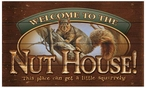 Welcome to the Nut House Squirrel Wood Sign