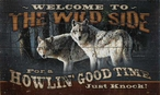 Welcome to the Wild Side Wolves Wood Sign