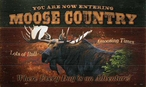 You Are Now Entering Moose Country Wood Sign