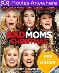 A Bad Moms Christmas HD UV or iTunes Code via Movies Anywhere      (PRE-ORDER WILL EMAIL ON OR BEFORE 2-6-18 AT NIGHT)