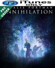 ANNIHILATION HD iTunes Code     (PRE-ORDER WILL EMAIL ON OR BEFORE 5-29-18 AT NIGHT)