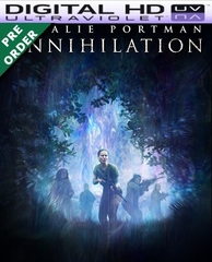 ANNIHILATION HD UV Code     (PRE-ORDER WILL EMAIL ON OR BEFORE 5-29-18 AT NIGHT)