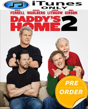 Daddy's Home 2 HD iTunes Code        (PRE-ORDER WILL EMAIL ON OR BEFORE 2-20-18 AT NIGHT)