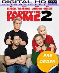 Daddy's Home 2 HD UV Code    (PRE-ORDER WILL EMAIL ON OR BEFORE 2-20-18 AT NIGHT)