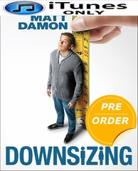 Downsizing HD iTunes Code     (PRE-ORDER WILL EMAIL ON OR BEFORE 3-20-18 AT NIGHT)