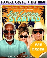 Just Getting Started  HD UV Code     (PRE-ORDER WILL EMAIL ON OR BEFORE 2-27-18 AT NIGHT)