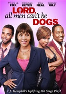 Lord, All Men Can't Be Dogs DVD Movie