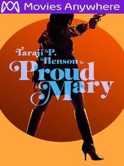 Proud Mary HD UV or iTunes Code     (PRE-ORDER WILL EMAIL ON OR BEFORE 4-10-18 AT NIGHT)