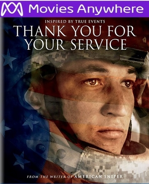 Thank You for Your Service HD UV or iTunes Code via Movies Anywhere     (PRE-ORDER WILL EMAIL ON OR BEFORE 1-23-18 AT NIGHT)