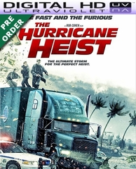 The Hurricane Heist HD UV Ultraviolet Code      (PRE-ORDER WILL EMAIL ON OR BEFORE 6-5-18 AT NIGHT)