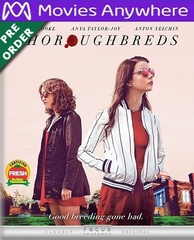 Thoroughbreds HD UV or iTunes Code Via MA     (PRE-ORDER WILL EMAIL ON OR BEFORE 6-5-18 AT NIGHT)