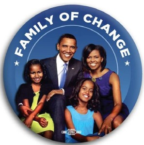 Barack Obama First Family of Change Pin Button 3""