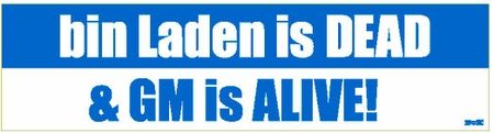 Bin Laden Is Dead & GM Is Alive Bumper Sticker