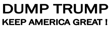 DUMP TRUMP BUMPER STICKER -WHITE