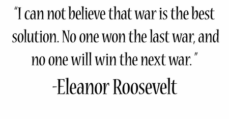 Elanor Roosevelt War Quote T-Shirt