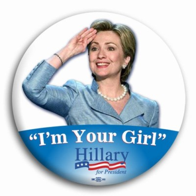 Hillary Clinton For President I'm Your Girl Button Pin - Available in 3 Sizes!