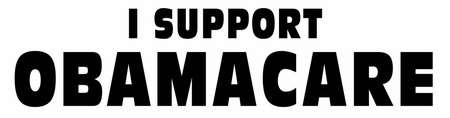 I Support Obamacare Bumper Sticker