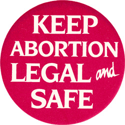 Keep Abortion Legal and Safe Button