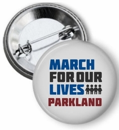 March 4 Our Lives Parkland Button - Available in 3 Sizes