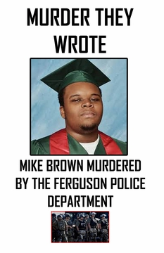 Mike Brown Murdered By The Ferguson Police Department T-Shirt