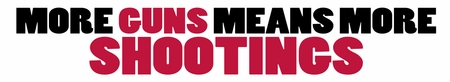 More Guns More Shootings Bumper Sticker