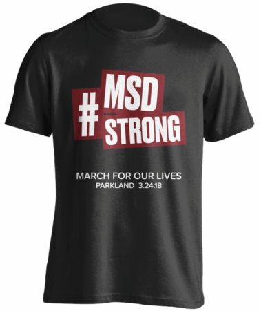 #MSD STRONG - MARCH FOR OUR LIVES PARKLAND T-Shirt