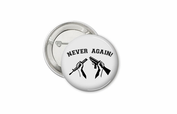 Never Again Button - Available in 3 Sizes!