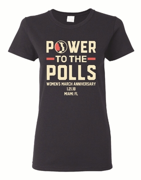 Power To The Polls 2018 Women's March Anniversary Women's Miami T-Shirt