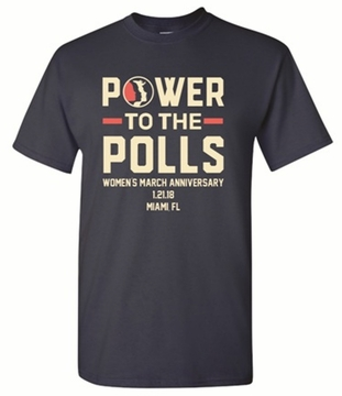 Power To The Polls 2018 Women's March Anniversary Miami T-Shirt