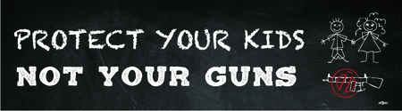 PROTECT YOUR KIDS NOT YOUR GUNS BUMPER STICKER
