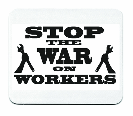 Stop the War on Workers Mouse Pad