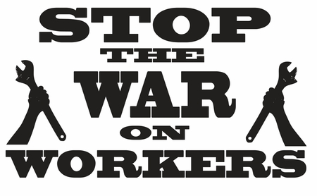 "Stop The War On Workers Struggle 3"" Button"