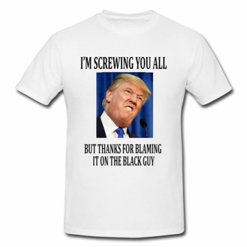 Thanks for Blaming the Black Guy, Anti-Trump Photo T-Shirt