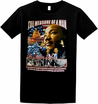 New For MLK Day 2017 The Measure of a Man Martin Luther King T-Shirt Two Sided - Available in 3 Colors!