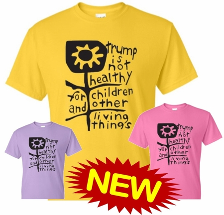 SALE! Trump Is Not Healthy T-Shirts in assorted colors- Only 12!