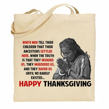 Truth About Thanksgiving Tote Bag