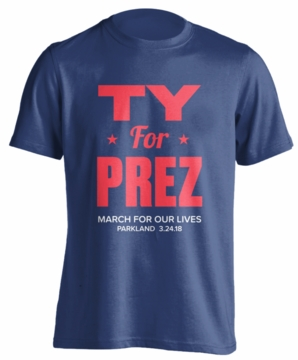 TY For PREZ - MARCH FOR OUR LIVES PARKLAND T-Shirt