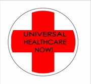 Universal Healthcare Now! Button