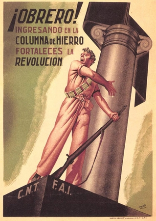 "Workers Join The Iron Column Anarchist Spanish Civil War Poster 11"" x 17"""