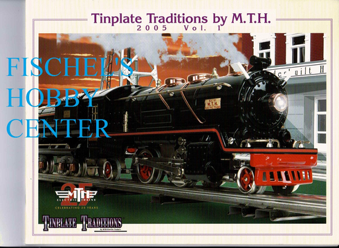 MTH 2005 volume 1 Tinplate Traditions Catalog