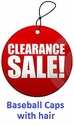 CLEARANCE SALE ITEMS Baseball caps with hair