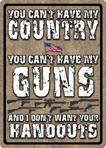 You Can't Have My Country....Metal Sign