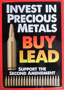 Metal Sign- Invest in Precious Metals- Buy Lead