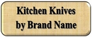 Click Here for Kitchen Knives by Brand