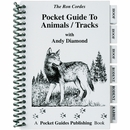 Pocket Guide to Animals/Tracks by Ron Cordes with Andy Diamond