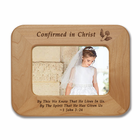"""Confirmed In Christ"" Laser Engraved Maple Wood Photo Frame Holds 4"" x 6"" Photo"