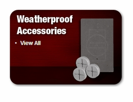 WEATHERPROOF ACCESSORIES