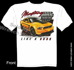 302 Boss Mustang T Shirt Ponycar Ford Tee Like A Boss